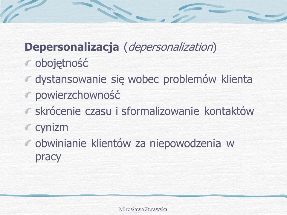 Depersonalizacja (depersonalization) obojętność