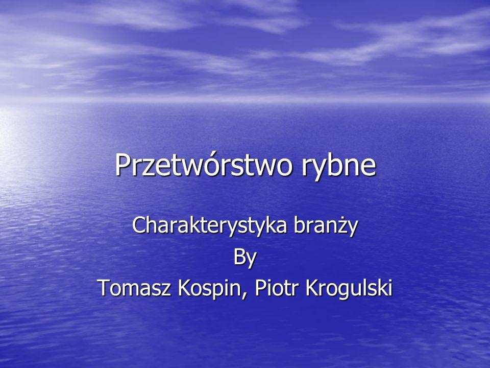 Charakterystyka branży By Tomasz Kospin, Piotr Krogulski