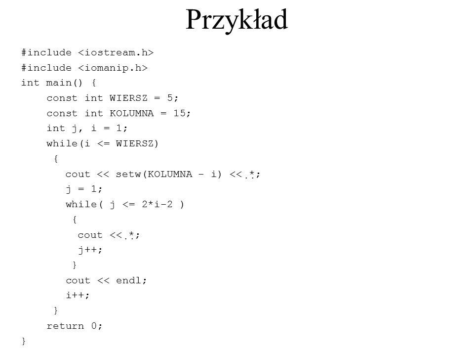 Przykład #include <iostream.h> #include <iomanip.h>