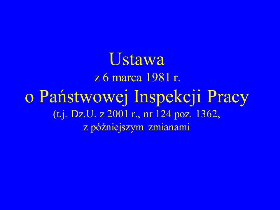 Ustawa z 6 marca 1981 r. o Państwowej Inspekcji Pracy (t. j. Dz. U