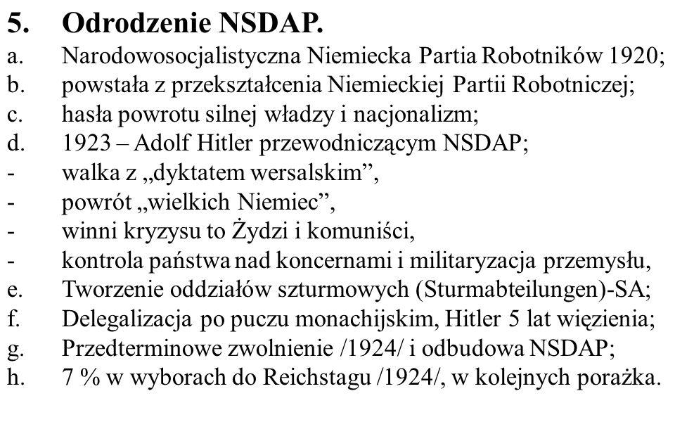Odrodzenie NSDAP. Narodowosocjalistyczna Niemiecka Partia Robotników 1920; powstała z przekształcenia Niemieckiej Partii Robotniczej;