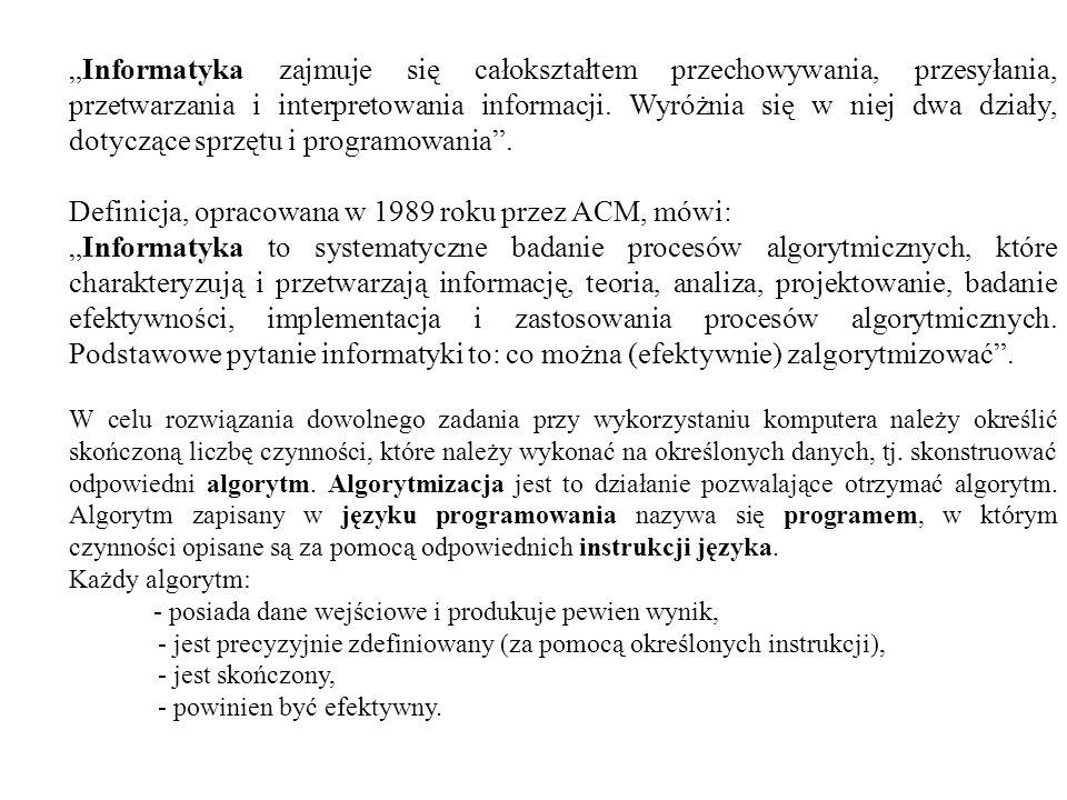 Definicja, opracowana w 1989 roku przez ACM, mówi:
