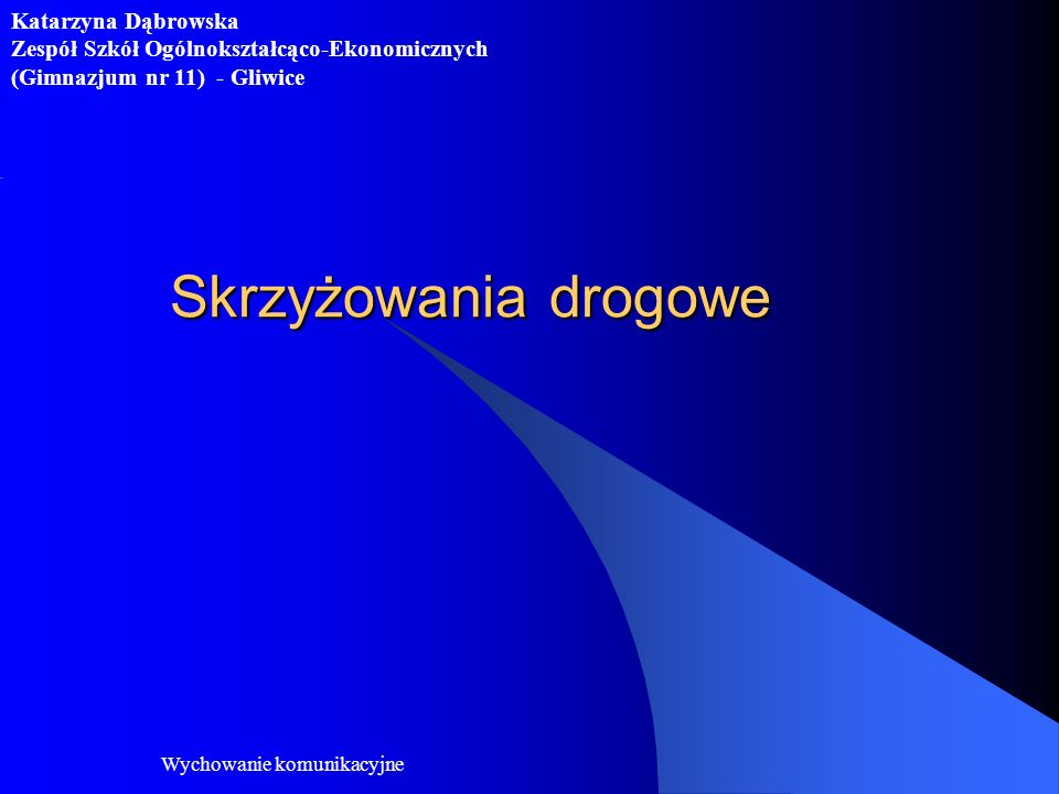 Skrzyżowania drogowe Katarzyna Dąbrowska
