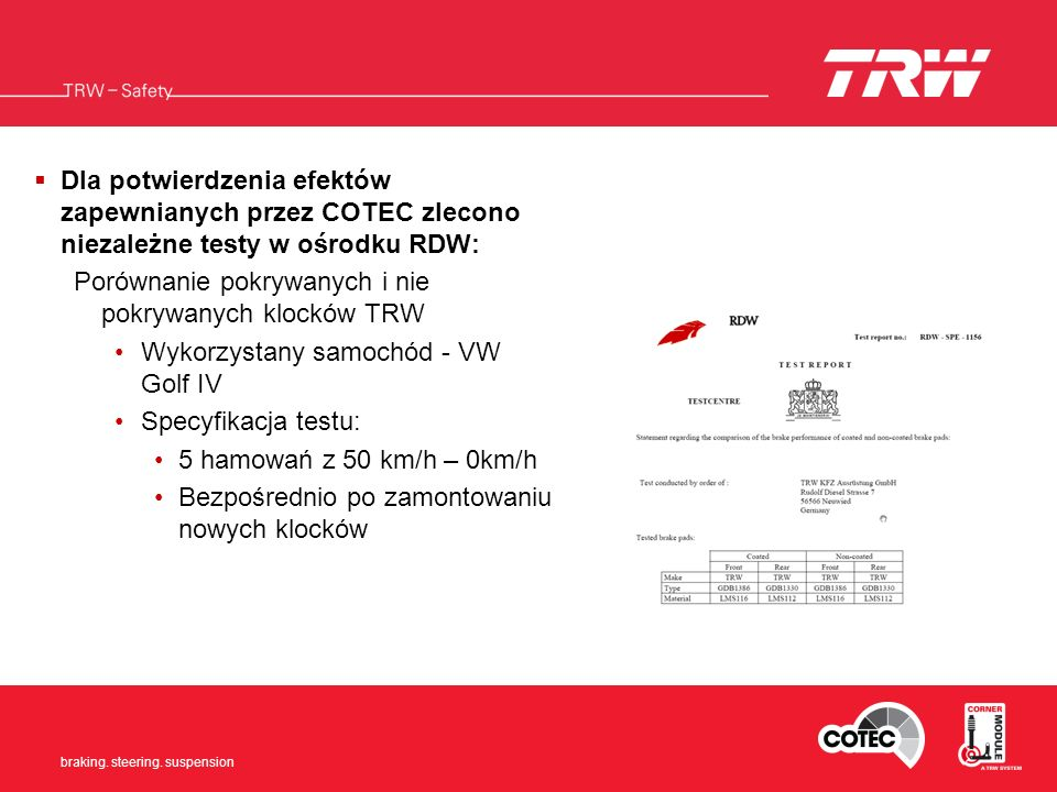Dla potwierdzenia efektów zapewnianych przez COTEC zlecono niezależne testy w ośrodku RDW: