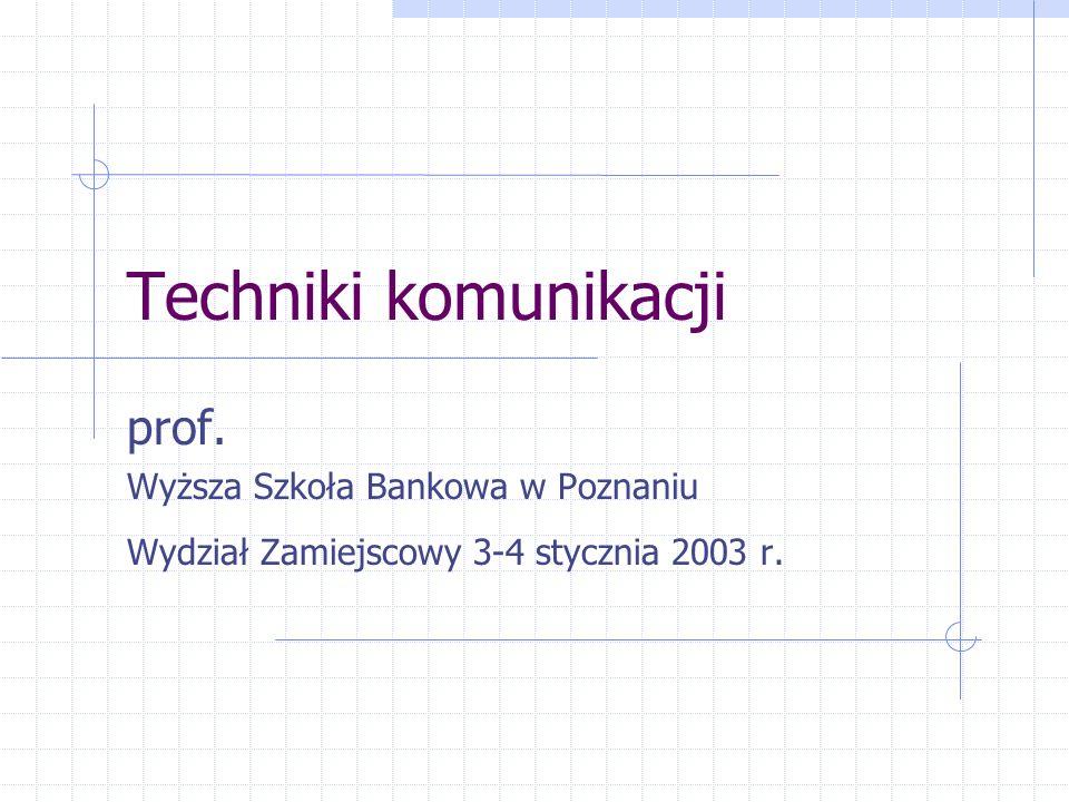 Techniki komunikacji prof. Wyższa Szkoła Bankowa w Poznaniu
