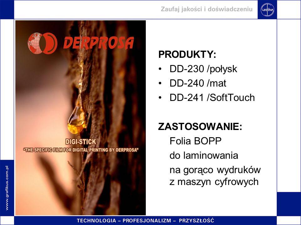 PRODUKTY: DD-230 /połysk. DD-240 /mat. DD-241 /SoftTouch. ZASTOSOWANIE: Folia BOPP. do laminowania.