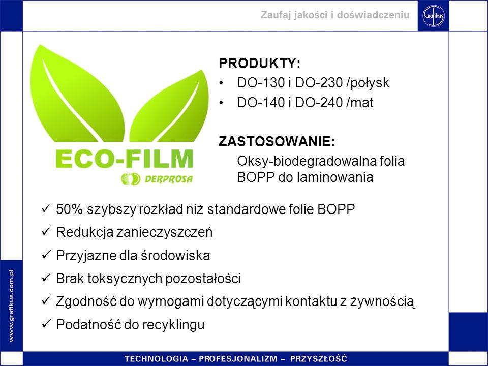 PRODUKTY: DO-130 i DO-230 /połysk. DO-140 i DO-240 /mat. ZASTOSOWANIE: Oksy-biodegradowalna folia BOPP do laminowania.