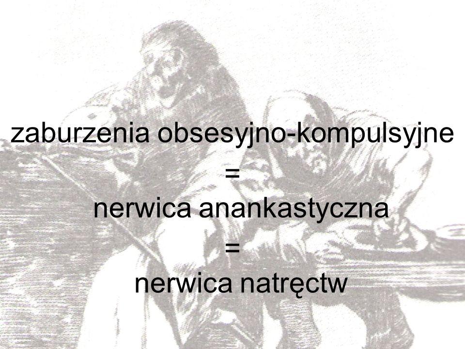 zaburzenia obsesyjno-kompulsyjne = nerwica anankastyczna
