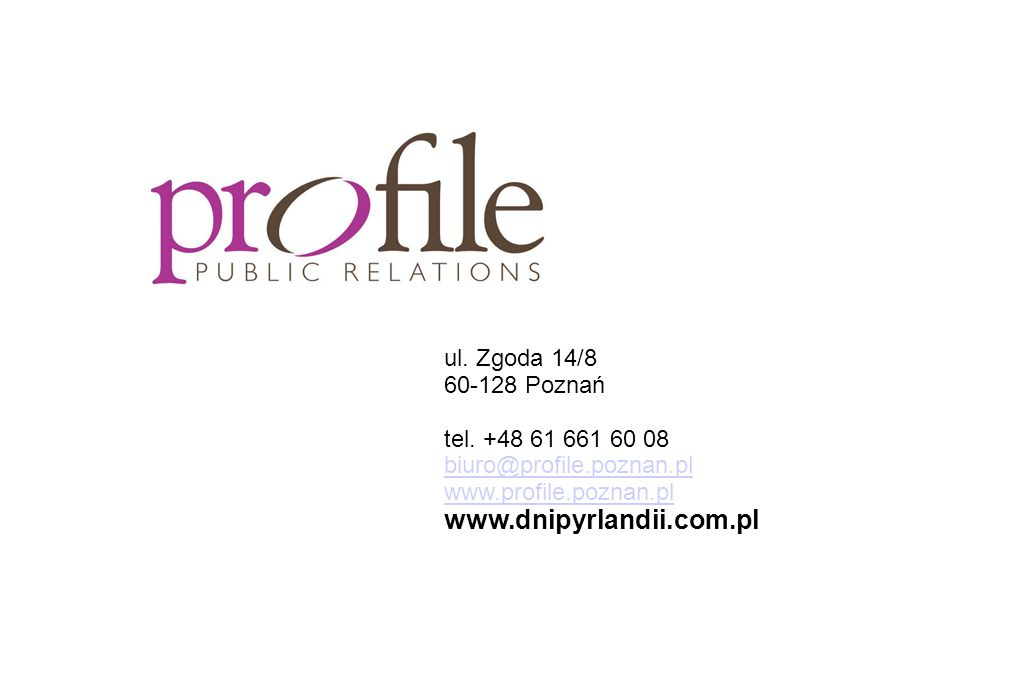 www.dnipyrlandii.com.pl ul. Zgoda 14/8 60-128 Poznań