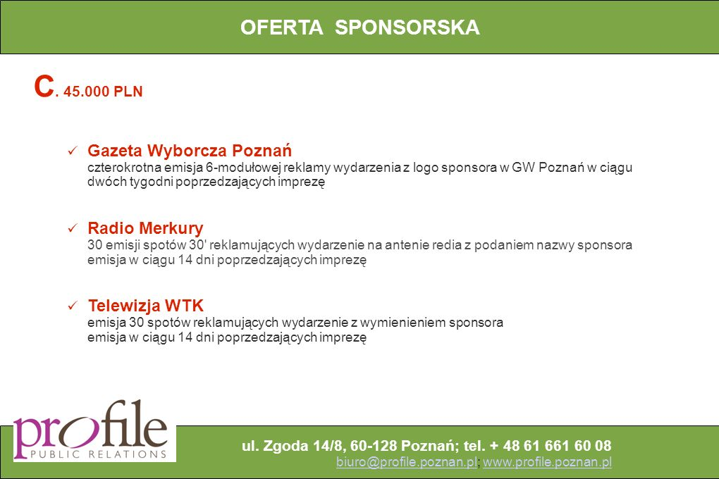C. 45.000 PLN OFERTA SPONSORSKA Gazeta Wyborcza Poznań Radio Merkury