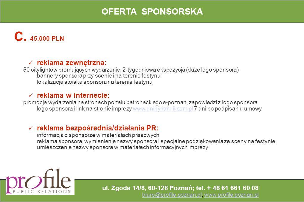 C. 45.000 PLN OFERTA SPONSORSKA reklama zewnętrzna: