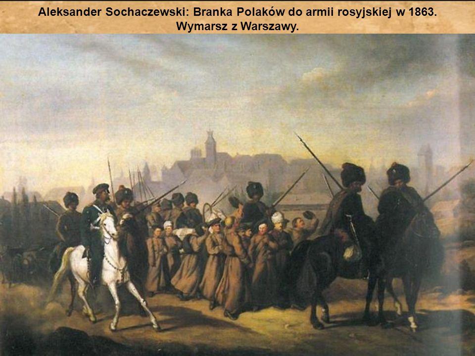 Aleksander Sochaczewski: Branka Polaków do armii rosyjskiej w 1863.