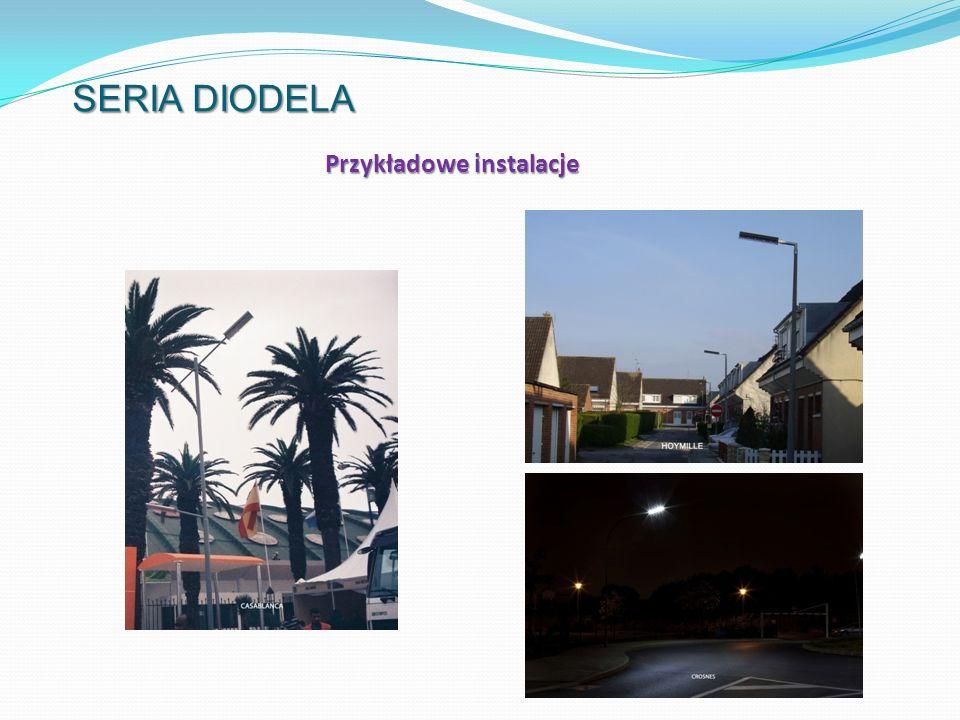 SERIA DIODELA Przykładowe instalacje
