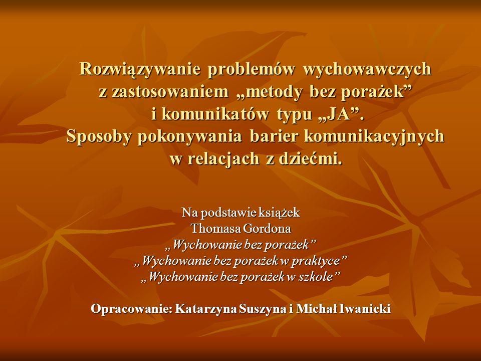 Opracowanie: Katarzyna Suszyna i Michał Iwanicki