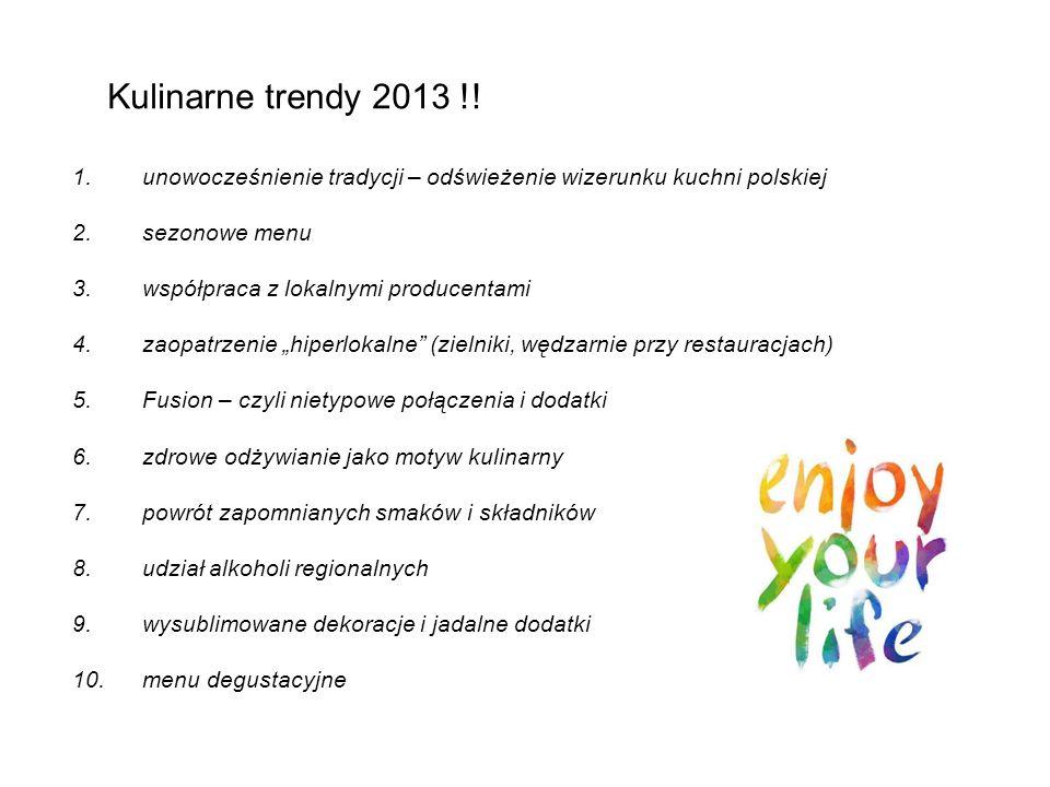 Kulinarne trendy 2013 !! unowocześnienie tradycji – odświeżenie wizerunku kuchni polskiej. sezonowe menu.