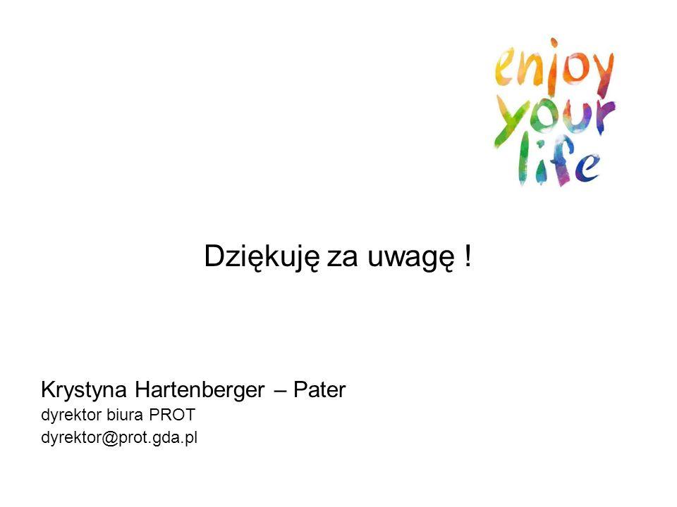 Dziękuję za uwagę ! Krystyna Hartenberger – Pater dyrektor biura PROT