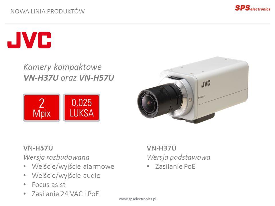 Kamery kompaktowe VN-H37U oraz VN-H57U VN-H57U Wersja rozbudowana