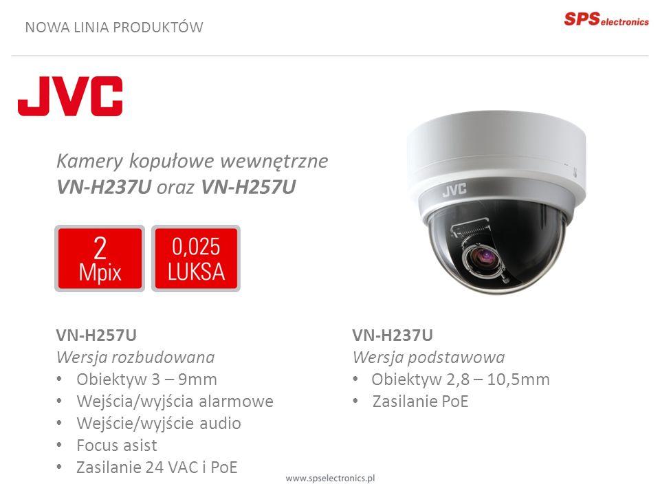 Kamery kopułowe wewnętrzne VN-H237U oraz VN-H257U