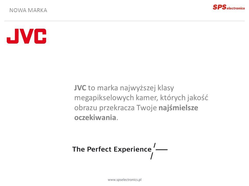 NOWA MARKA JVC to marka najwyższej klasy megapikselowych kamer, których jakość obrazu przekracza Twoje najśmielsze oczekiwania.