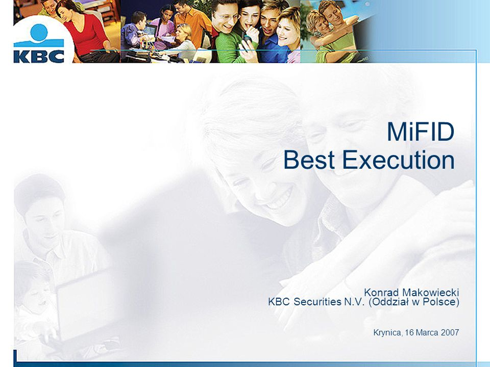 MiFID Best Execution Konrad Makowiecki KBC Securities N.V.