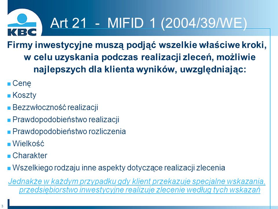 Art 21 - MIFID 1 (2004/39/WE)