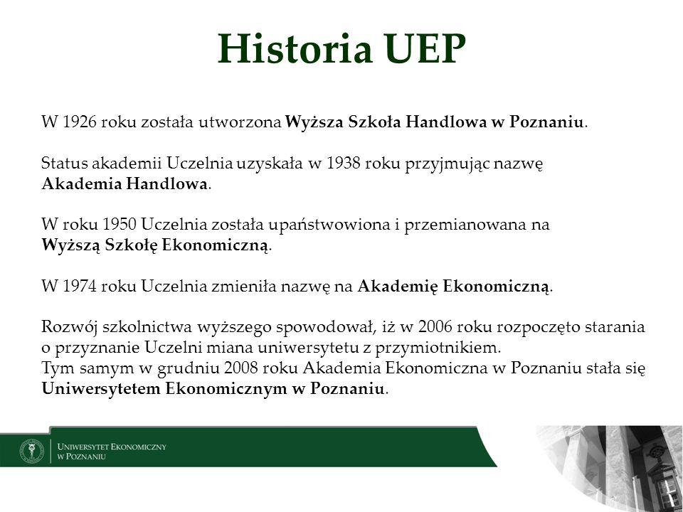 Historia UEP W 1926 roku została utworzona Wyższa Szkoła Handlowa w Poznaniu.