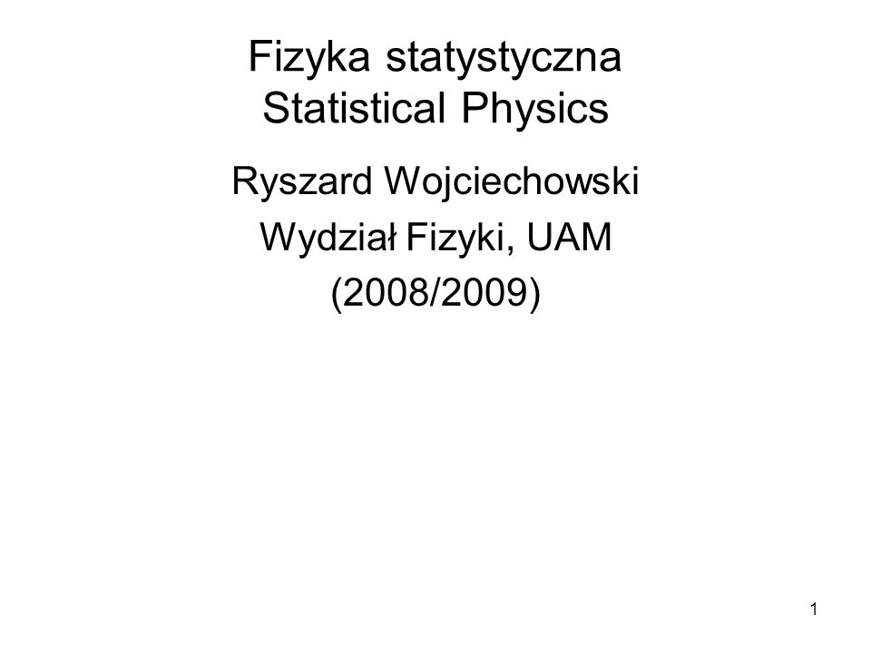Fizyka statystyczna Statistical Physics
