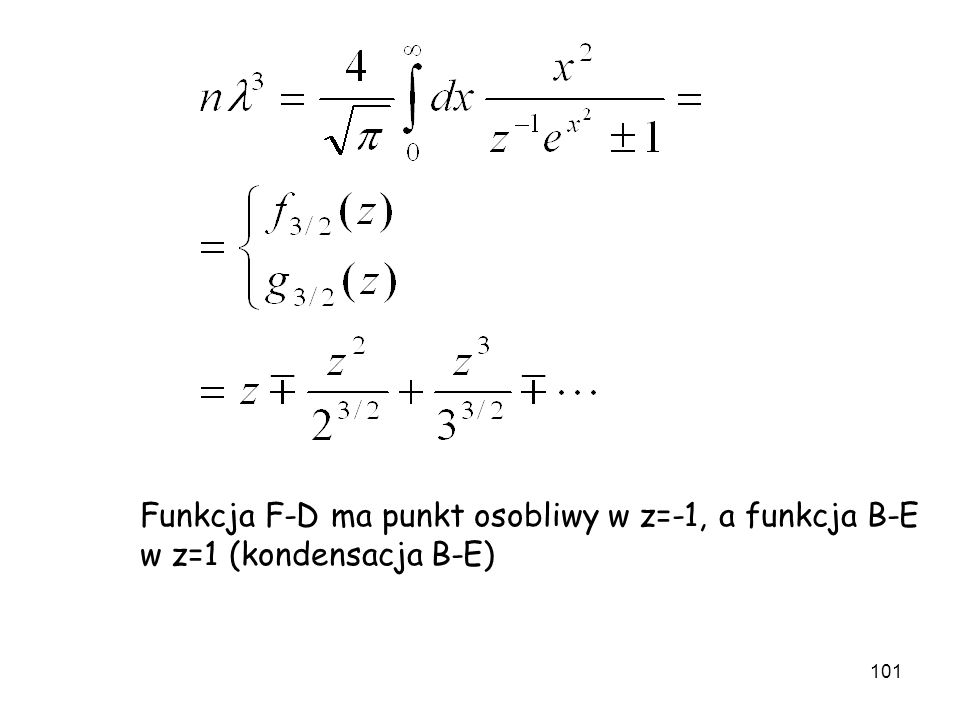 Funkcja F-D ma punkt osobliwy w z=-1, a funkcja B-E