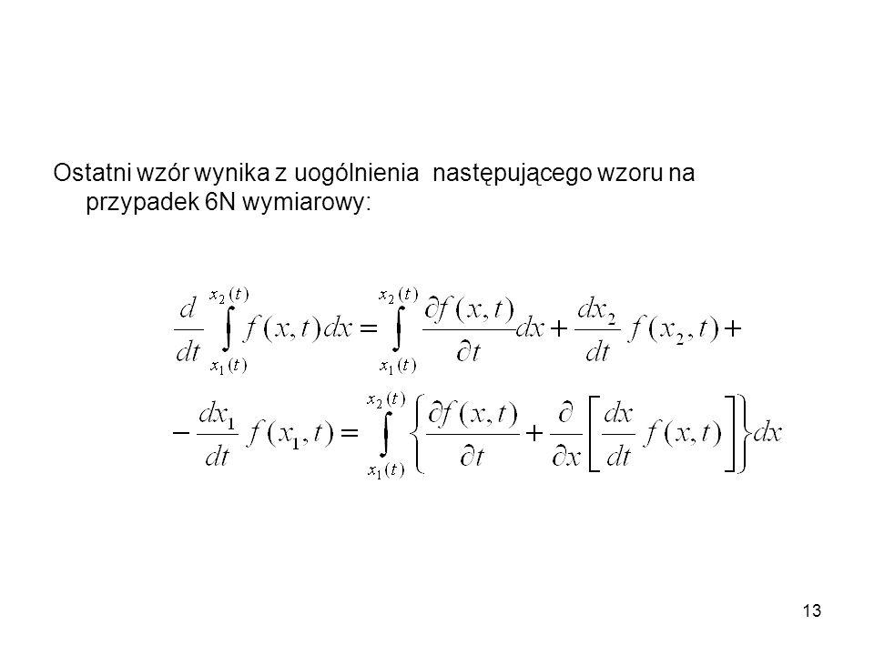 Ostatni wzór wynika z uogólnienia następującego wzoru na przypadek 6N wymiarowy: