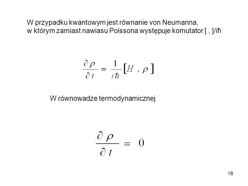 W przypadku kwantowym jest równanie von Neumanna,