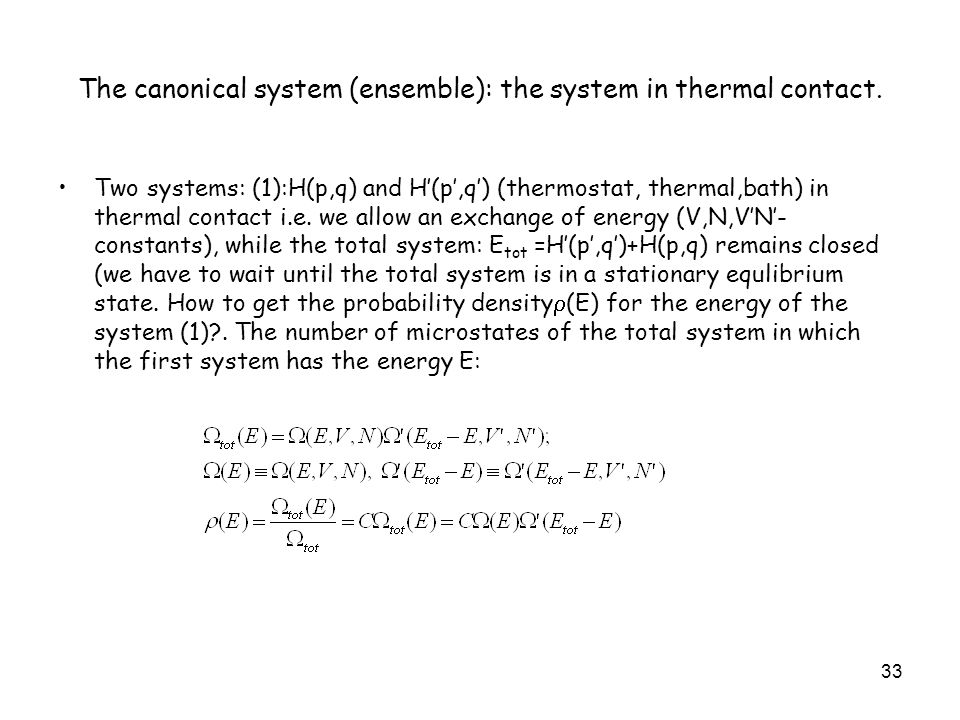 The canonical system (ensemble): the system in thermal contact.