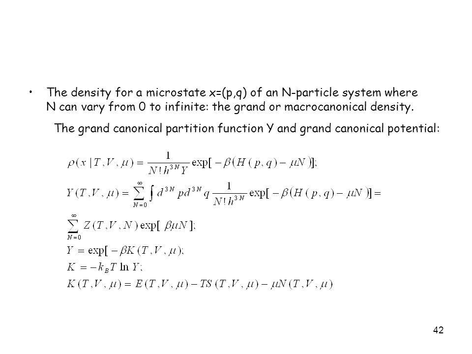 The density for a microstate x=(p,q) of an N-particle system where N can vary from 0 to infinite: the grand or macrocanonical density.