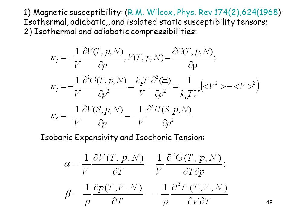 1) Magnetic susceptibility: (R.M. Wilcox, Phys. Rev 174(2),624(1968):