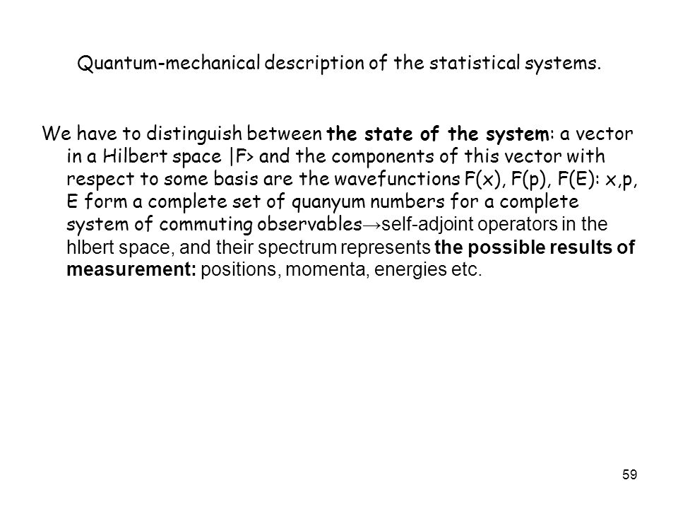 Quantum-mechanical description of the statistical systems.