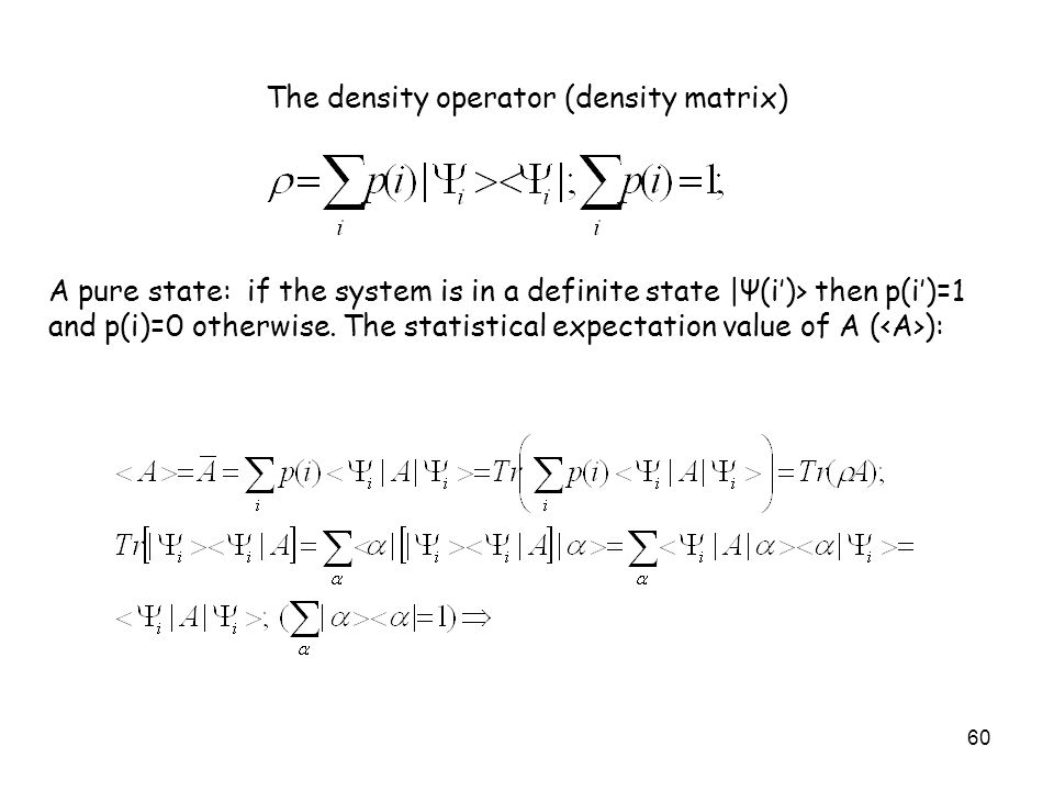 The density operator (density matrix)