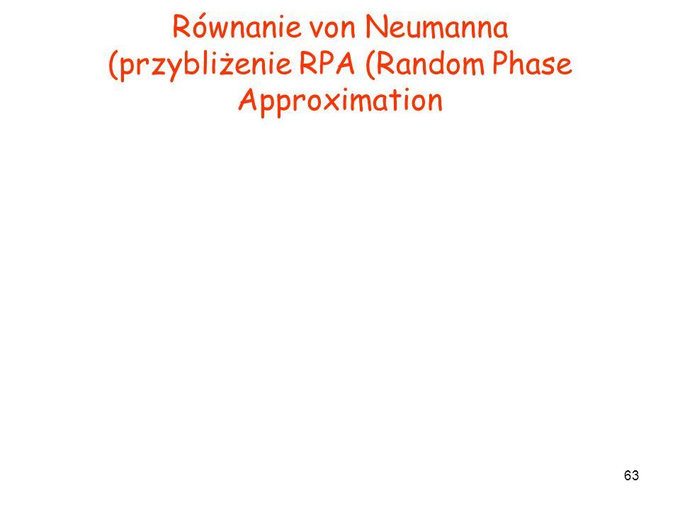 Równanie von Neumanna (przybliżenie RPA (Random Phase Approximation