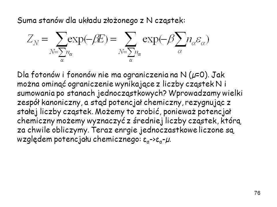 Suma stanów dla układu złożonego z N cząstek: