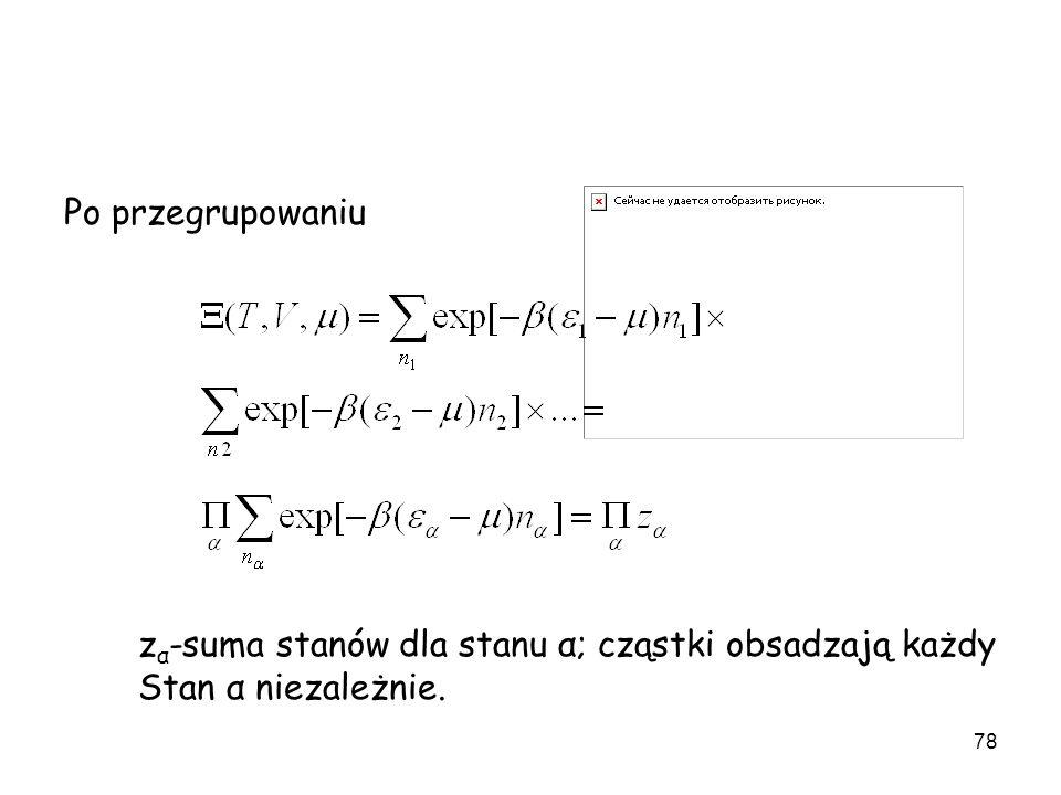 Po przegrupowaniu zα-suma stanów dla stanu α; cząstki obsadzają każdy Stan α niezależnie.
