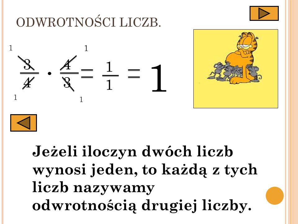 ODWROTNOŚCI LICZB. 1. 1. 1. 3. 4. 43. 1. 1. 1.