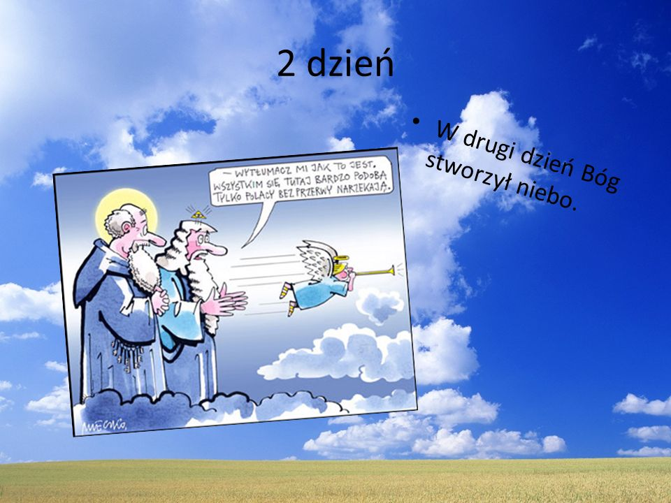 2 dzień W drugi dzień Bóg stworzył niebo.