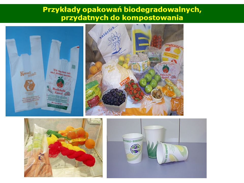 Przykłady opakowań biodegradowalnych, przydatnych do kompostowania