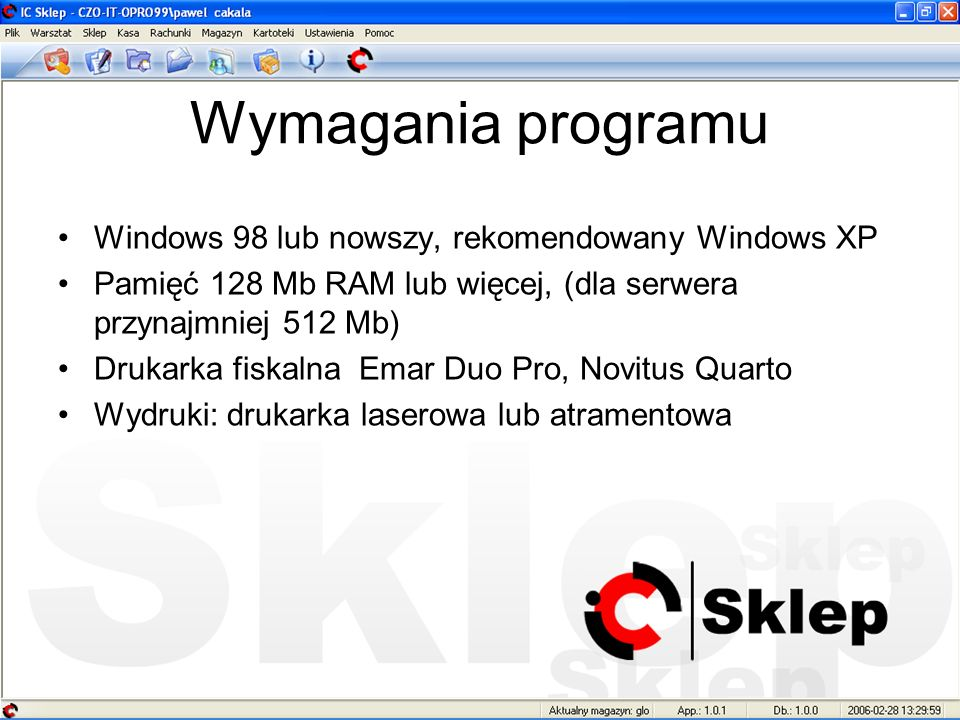 Wymagania programu Windows 98 lub nowszy, rekomendowany Windows XP