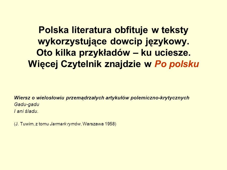 Polska literatura obfituje w teksty wykorzystujące dowcip językowy