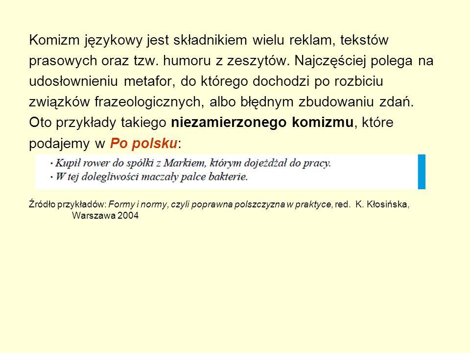Komizm językowy jest składnikiem wielu reklam, tekstów