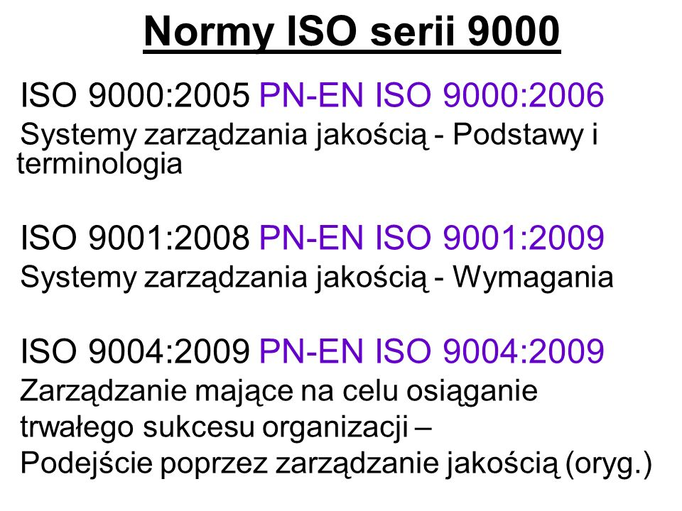 Normy ISO serii 9000 ISO 9000:2005 PN-EN ISO 9000:2006