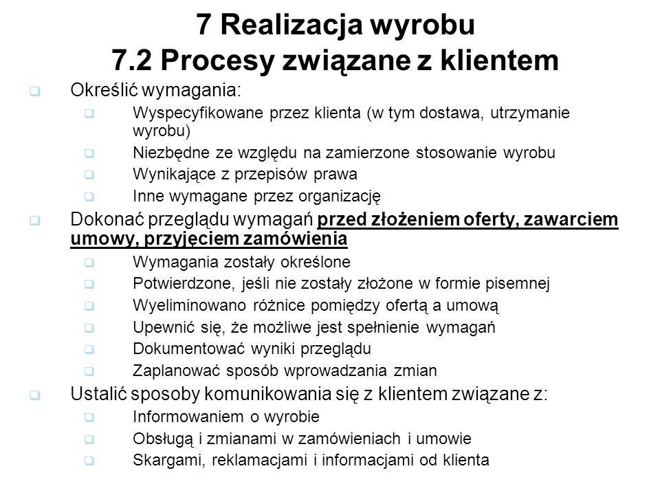 7 Realizacja wyrobu 7.2 Procesy związane z klientem