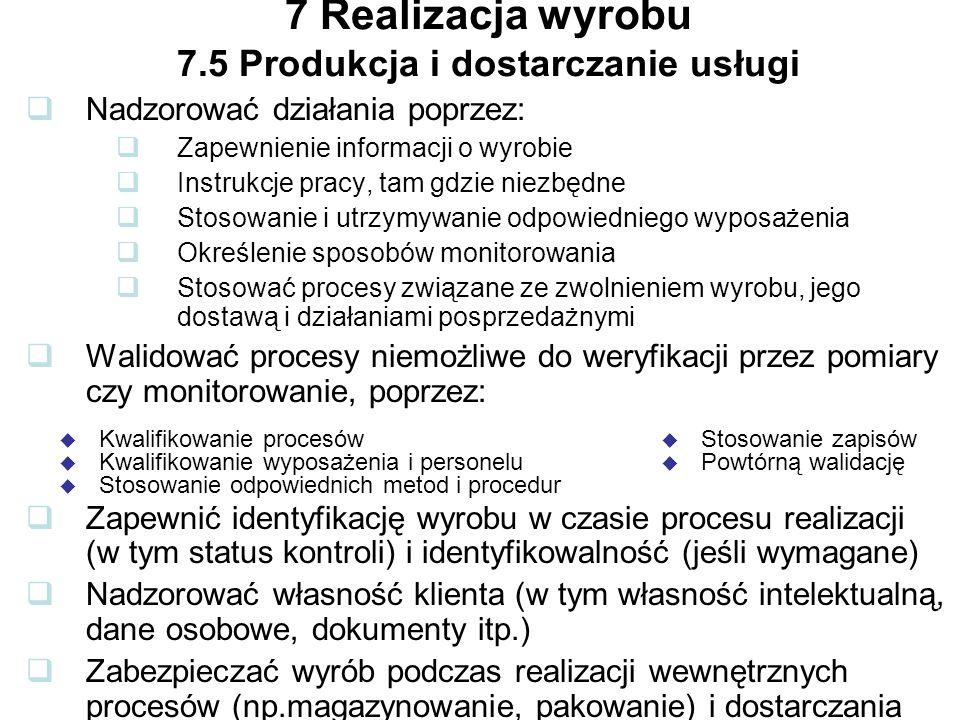 7 Realizacja wyrobu 7.5 Produkcja i dostarczanie usługi