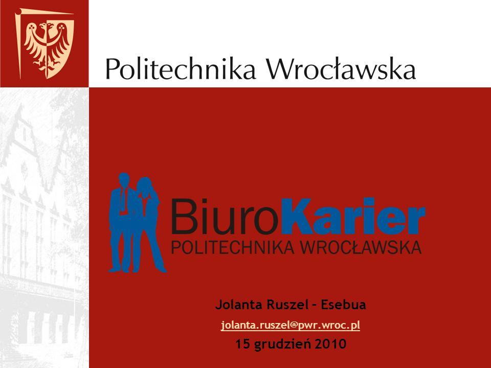 Jolanta Ruszel – Esebua jolanta.ruszel@pwr.wroc.pl 15 grudzień 2010