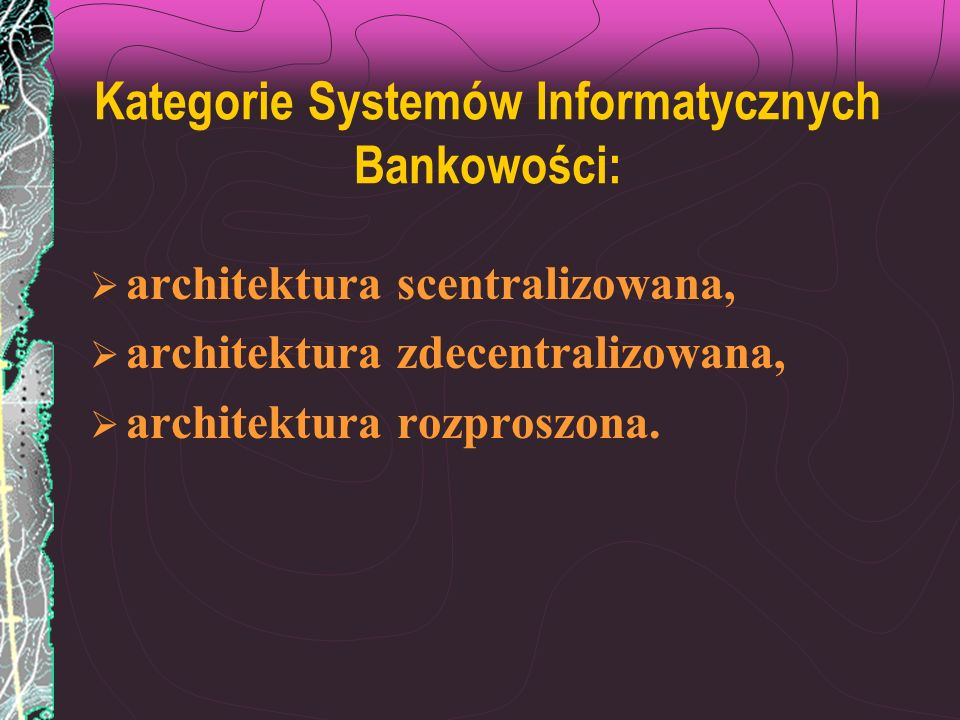 Kategorie Systemów Informatycznych Bankowości: