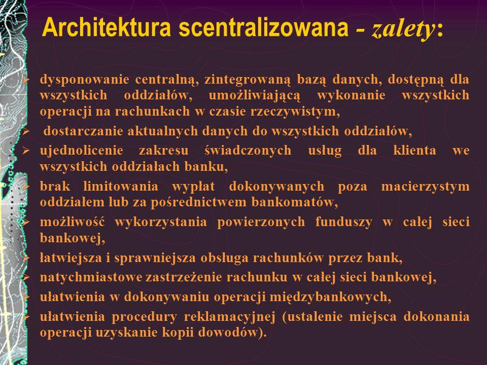 Architektura scentralizowana - zalety: